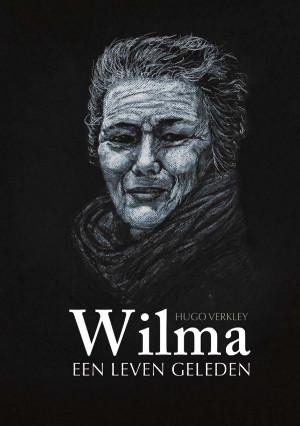 Hugo Verkley publiceert zijn 3e boek Wilma - Een leven geleden