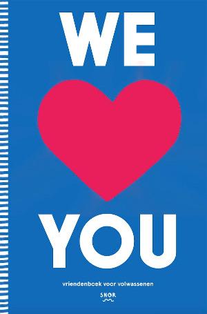 Nieuw Snor-boek: We Love You, Vriendenboek voor volwassenen